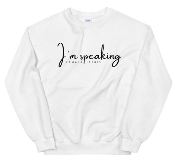I'm Speaking | Kamala Harris Sweatshirt
