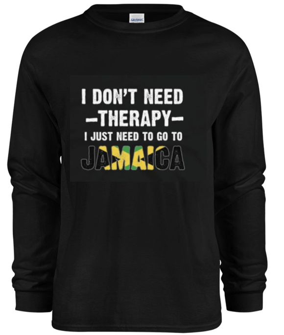 I Don't Need Therapy - I Just Need To Go To Jamaica Sweatshirt