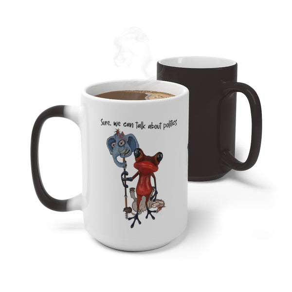 Sure we can talk about Politics - Patriots -  Color Changing Mug