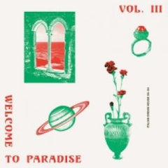 Various Artists | Welcome To Paradise Vol.3 (Italian Dream House 90-94)