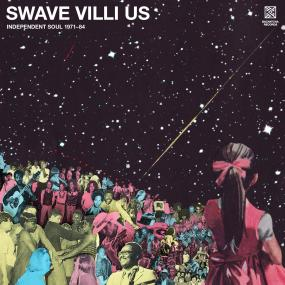 Various Artists | Swave Villi US' Independent Soul 1971-84 - Expected Friday