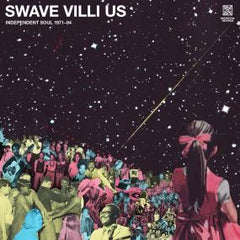 Various Artists | Swave Villi US' Independent Soul 1971-84