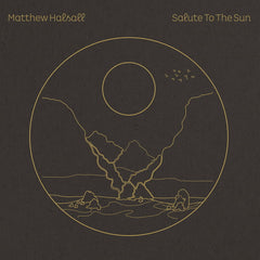 Matthew Halsall | Salute to the Sun