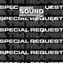 Special Request & Tim Reaper |  Hooversound Presents