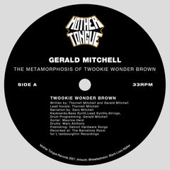 Gerald Mitchell | The Metamorphosis of Twookie Wonder Brown - Expected Feb