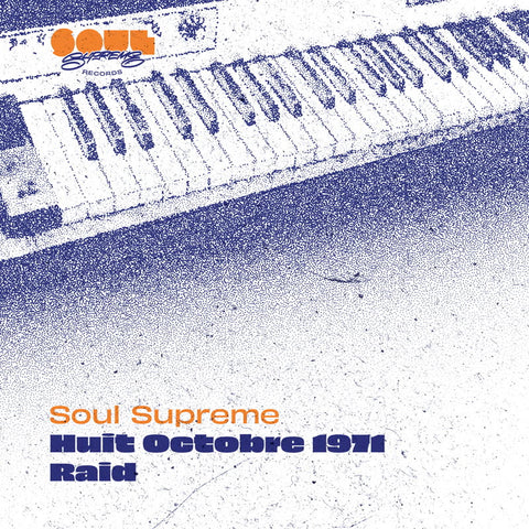 Soul Supreme | Huit Octobre 1971 / Raid - Expected March (5th)