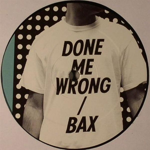 Mosca | Done Me Wrong / Bax