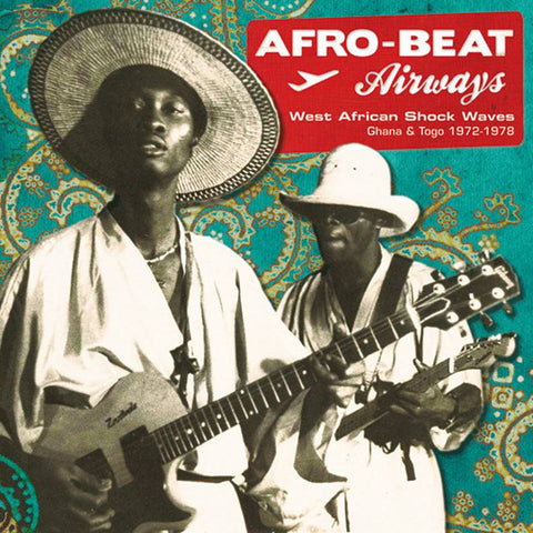 Various | Afro-Beat Airways West African Shock Waves Ghana & Togo 1972-1979