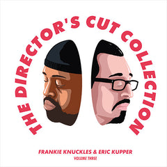 Frankie Knuckles & Eric Kupper | The Director's Cut Collection