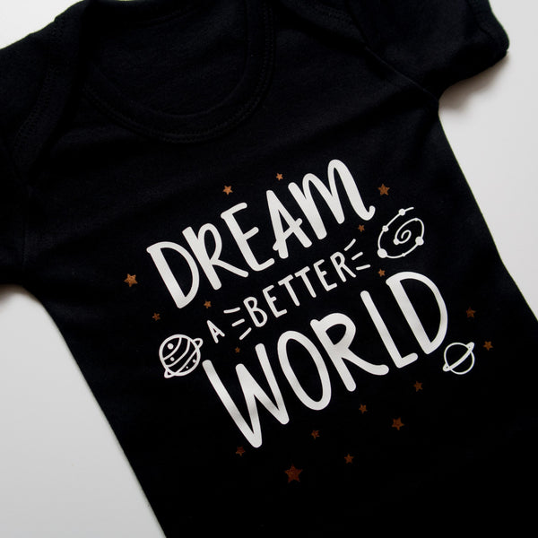 Dream a Better World Bodysuit or Sleepsuit