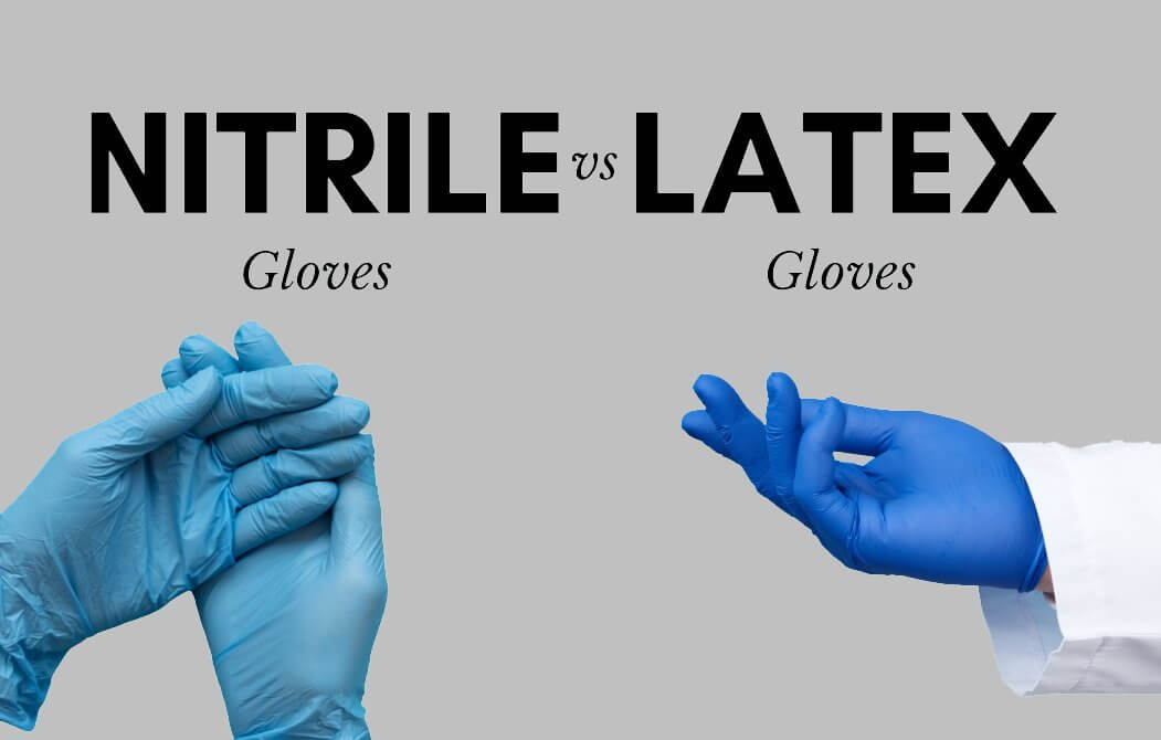 Nitrile vs Latex Gloves - What's the Difference