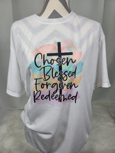 Load image into Gallery viewer, Chosen, Blessed, Forgiven, Redeemed Inspirational T-shirt