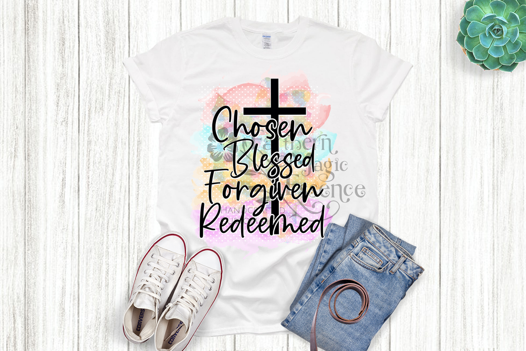 Chosen, Blessed, Forgiven, Redeemed Inspirational T-shirt