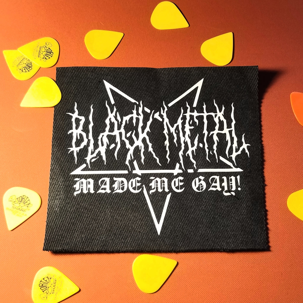 Black Metal Made Me Gay! sew-on patch