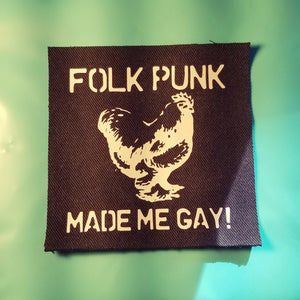 Folk Punk Made Me Gay! sew-on patch