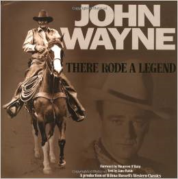 John Wayne: There Rode a Legend