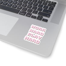 Load image into Gallery viewer, Work Hard Play Hard Kiss-Cut Stickers