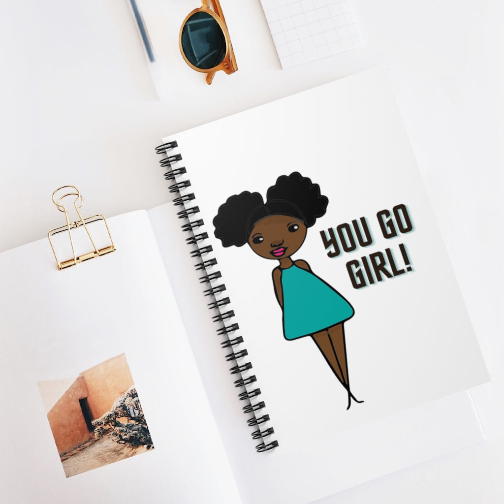 You Go Girl Spiral Notebook - Ruled Line