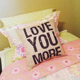 Pillow or pillowcase { Love you more } - Stacy's Pink Martini Boutique