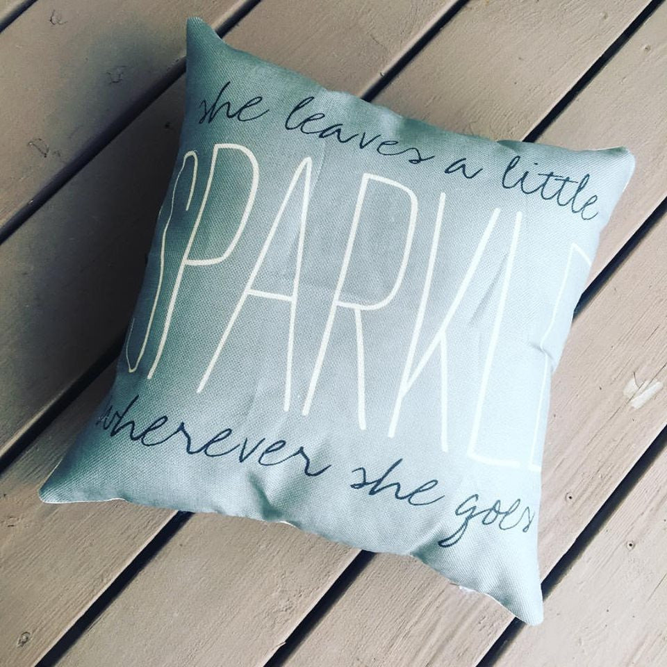 Pillow {She leaves a little sparkle wherever she goes}