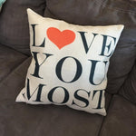 Pillow case or pillow {Love you most} 2 styles.
