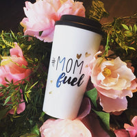 Mom cups | Mom fuel Travel coffee mug | #momfuel - Stacy's Pink Martini Boutique