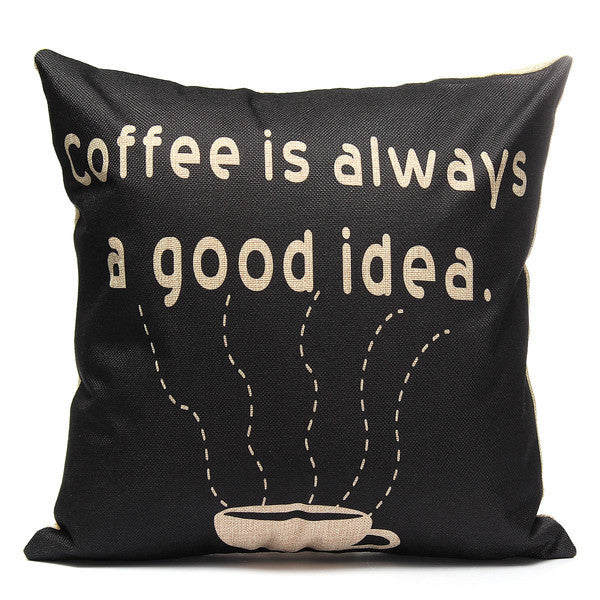 Pillow or pillow case { Coffee is always a good idea } 17 x 17. Cotton and linen with zipper closure. Black and light brown. - Stacy's Pink Martini Boutique