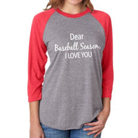 Dear baseball season, I love you | Raglan T-shirts | Red or black | Unisex | Baseball mom, lover, coach, fan, gift. - Stacy's Pink Martini Boutique