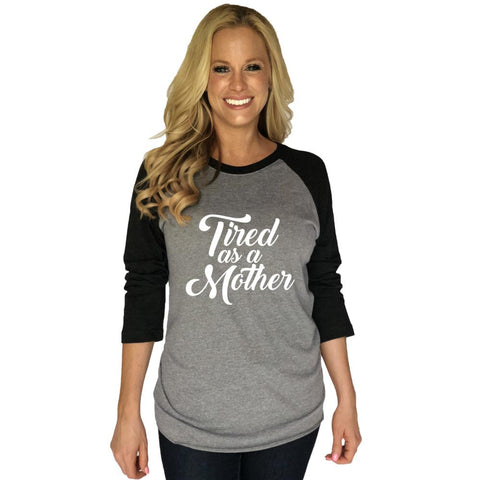 Mom shirts! { Tired as a mother } Raglan • Black and gray. XS-XL. So soft and comfy! Matching hats to complete your look. - Stacy's Pink Martini Boutique