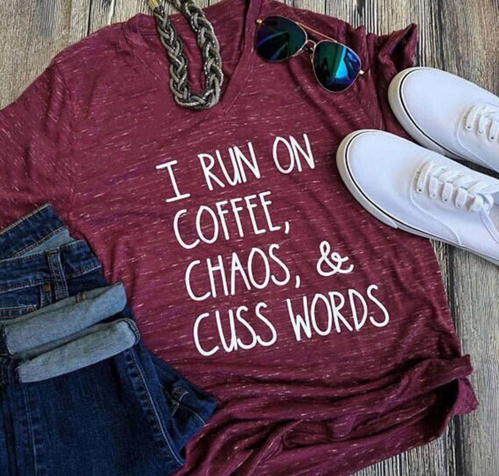 Shirt { I run on coffee, chaos and cuss words } S-3XL