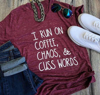 T-Shirt { I run on coffee, chaos and cuss words } S-3XL. Maroon wine. - Stacy's Pink Martini Boutique
