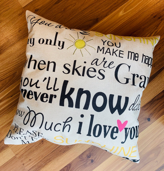 Pillows and pillow covers | You are my sunshine my only sunshine you make me happy when skies are gray you'll never know dear how much I love you please don't take my sunshine away | 17 x 17 | Cute pillowcase for kids and baby rooms - Stacy's Pink Martini Boutique