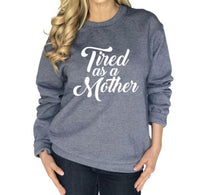 Tired as a mother sweatshirts •• Blue or gray •• S - XL •• Cotton/polyester •• Mom shirts - Stacy's Pink Martini Boutique