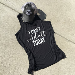 Hat, tank OR shirt {I can't adult today} Assorted colors and styles!
