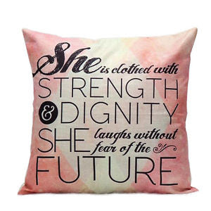 Pillow {She is clothed with strength and dignity she laughs without fear of the future}