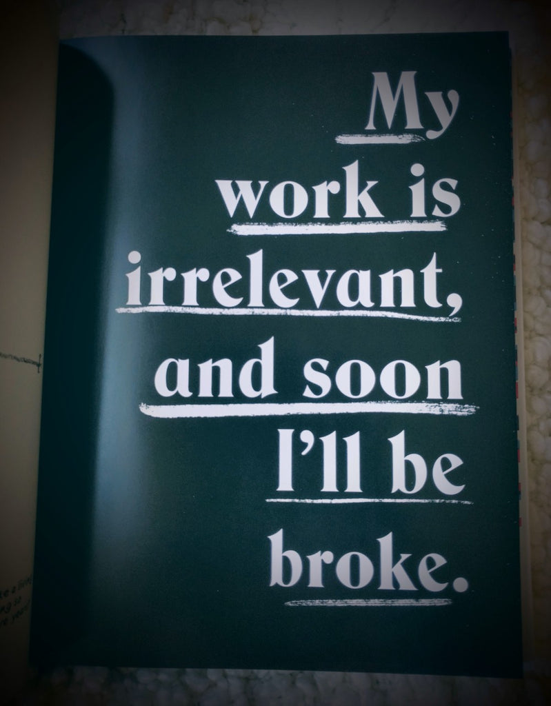 """Image of a page in a book that reads """"My work is irrelevant and soon I'll be broke"""""""