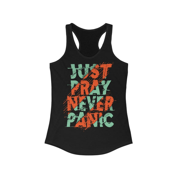 Just Pray Never Panic Racerback Tank Top Tee