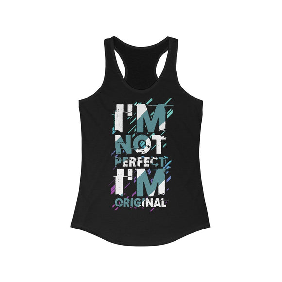 I am not Perfect I am Original Racerback Tank Top Tee