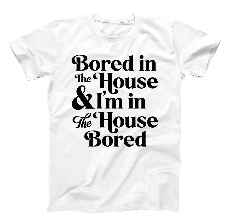 Bored in the House Toddler Shirt - Baby Truth
