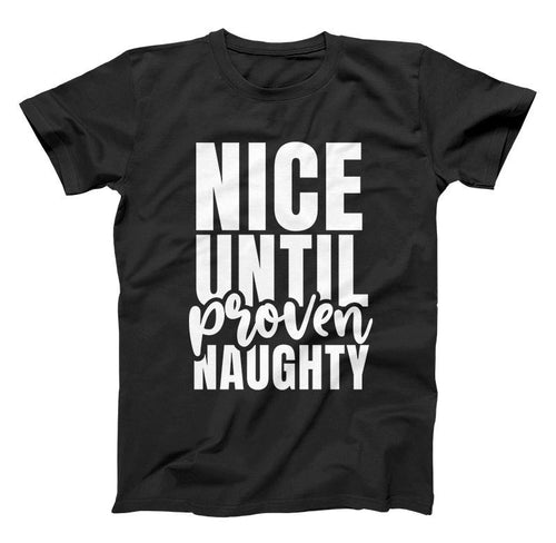 Christmas Nice Until Proven Naughty Toddler Shirt - Baby Truth