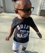 Drip To Hard Toddler T Shirt - Baby Truth