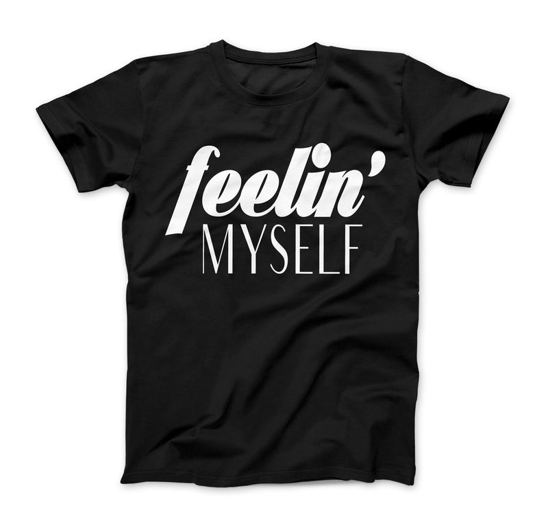 Feelin' Myself Toddler T Shirt - Baby Truth