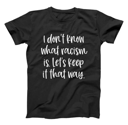I Don't Know What Racism Is Toddler Tshirt - Baby Truth