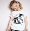 I Still Live With My Parents Toddler Tee