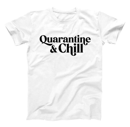 Quarantine and Chill Toddler Shirt - Baby Truth