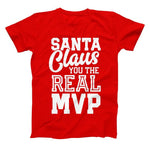 Santa Claus You The Real MVP Toddler T Shirt