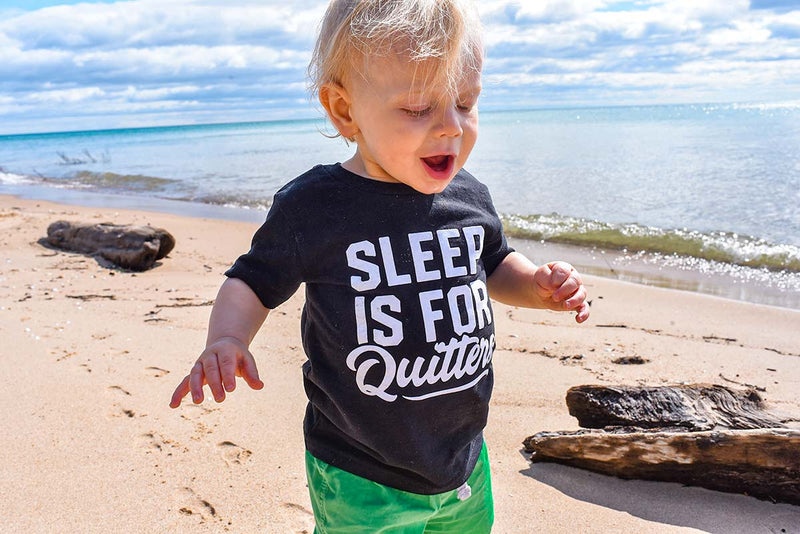 Sleep Is For Quitters Kid T Shirt - Baby Truth