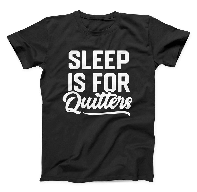 Sleep Is For Quitters Kid T Shirt