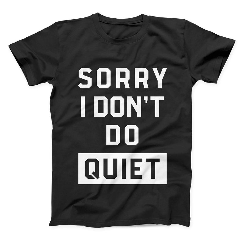 Sorry I Don'T Do Quiet Children Shirt - Baby Truth