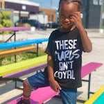 These Curls Ain'T Loyal Toddler Tee - Baby Truth